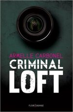 Chronique Criminal Loft d'Armelle Carbonel