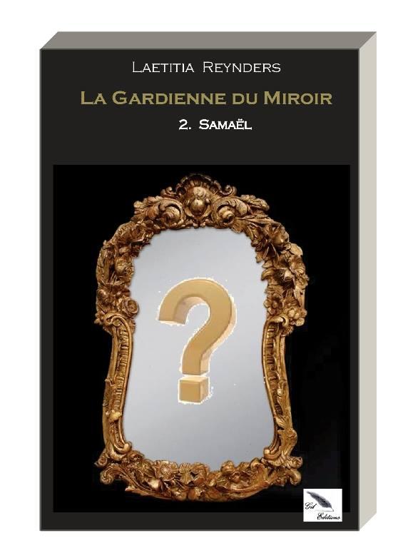 Date de sortie pour le tome 2  de La gardienne du miroir de Laeticia Reynders