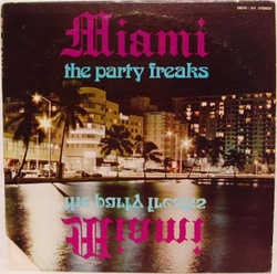 Miami - The Party Freaks - Complete LP