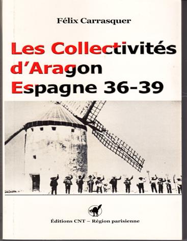 Les Collectivités d'Aragon. Espagne 36-39. Par Félix Carrasquer