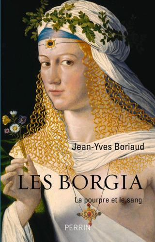 Les Borgia - Jean-Yves Boriaud