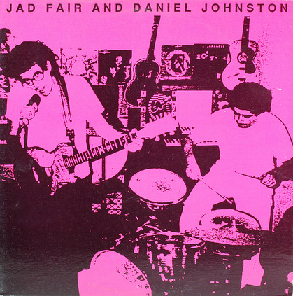 Jad Fair & Daniel Johnston - I did acid with Caroline