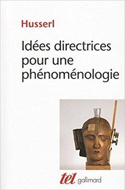Idées directrices pour une phénoménologie - Edmund Husserl