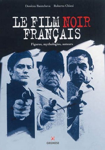 Denitza Bancheva et Roberto Chiesi, Le film noir Françaix, Gremese, 2015