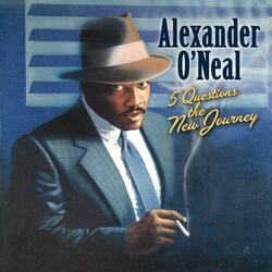 Alexander O'Neal - Five Questions . The New Journey - Complete CD