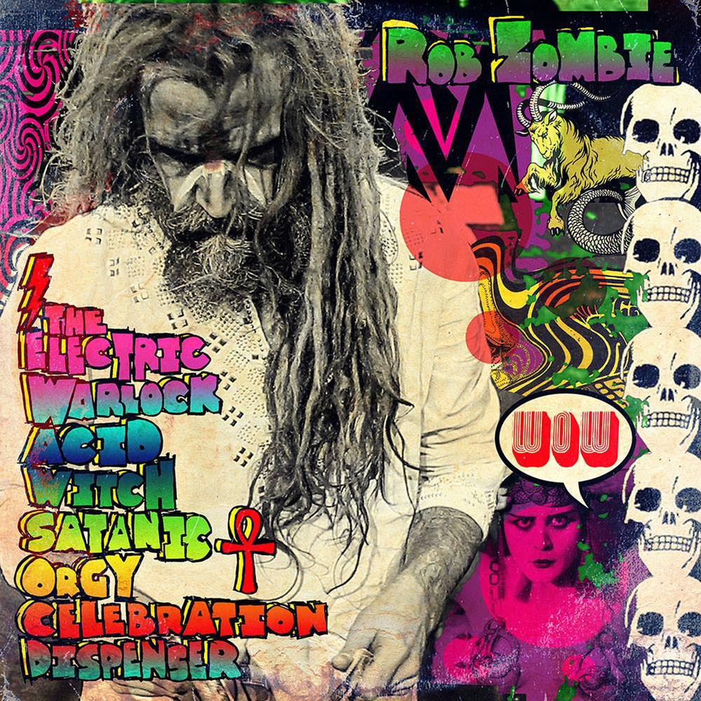 Rob Zombie - The Electric Warlock Acid Witch Satanic Orgy Celebration Dispenser (2016)
