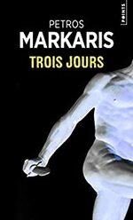 Trois jours, Petros MARKARIS