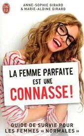 La femme parfaite est une connasse - Anne-Sophie & Marie Aldine Girard