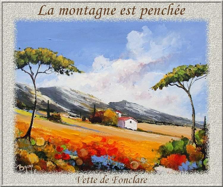 """"""" La montagne est penchée """" poème de Vette de Fonclare"""