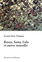 Benny, Samy, Lulu et autres nouvelles, Geneviève DAMAS