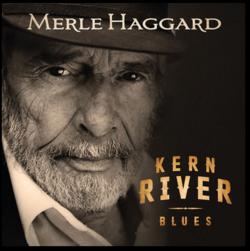 MUSIQUE MERLE HAGGARD KERN RIVER BLUES