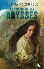 La symphonie des Abysses- Carina Rozenfeld