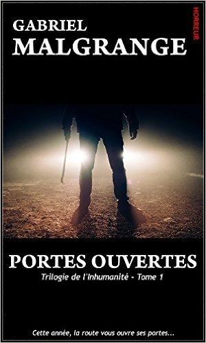 Portes Ouvertes (Trilogie de l'Inhumanité tome I) - Gabriel Malgrange