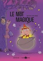 """Chronique de l'album """"Le mot magique"""""""