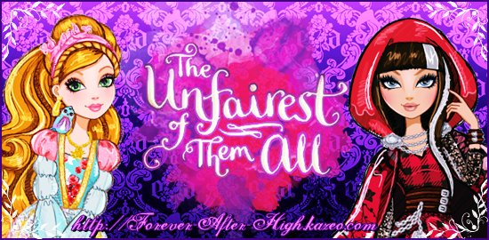 Ever After High - The Unfairest of them all