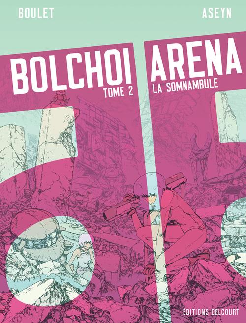 Bolchoi arena - Tome 02 La somnambule - Boulet & Aseyn
