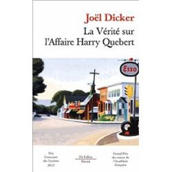 Joël DICKER - La vérité sur l'affaire Harry Quebert