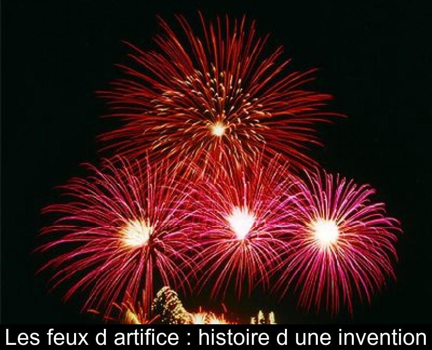 Les feux d'artifice : histoire d'une invention