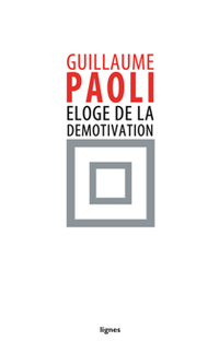 eloge-de-la-demotivation-guillaume-paoli.gif