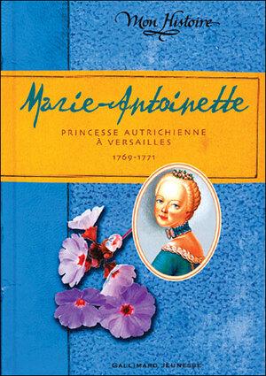 """""""Marie-Antoinette princesse autrichienne à Versailles"""" de Kathryn Lasky"""