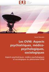 Les ovni: aspects psychiatriques, médico-psychologiques, sociologiques