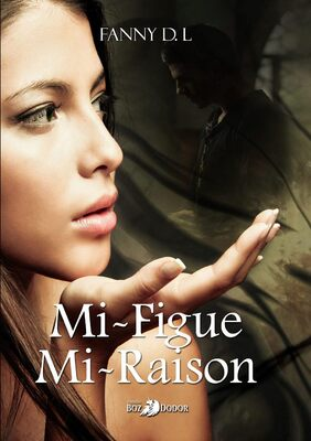 Mi-figue, mi-raison (Fanny D.L)