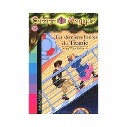 La cabane magique Tome 16 - Poche Les dernières heures du Titanic