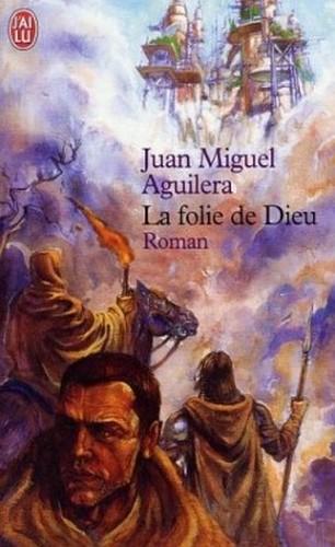 La folie de Dieu - Juan Miguel Aguilera