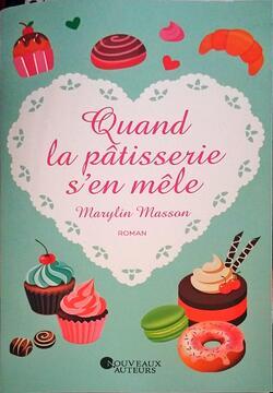 """""""Quand la pâtisserie s'en mêle"""" de Marilyn Masson"""