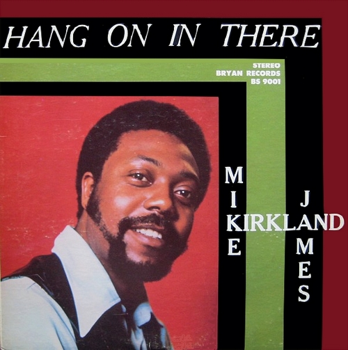 "Mike James Kirkland : Album "" Hang On In There "" Bryan Records BS 9001 / LB-900-1 [ US ]"