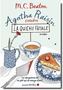 Agatha Raisin enquête Tome 1 : La quiche fatale. M-C Beaton