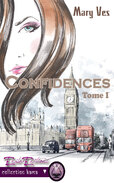 Confidences, tome 1 (Mary Ves)