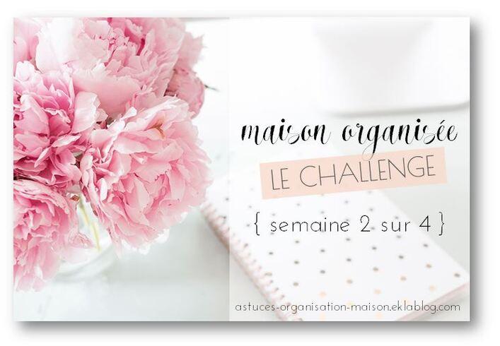 ✿ Maison organisée : le challenge {semaine 2 sur 4}
