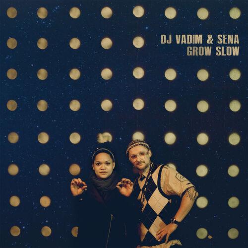 Dj Vadim & Sena - Grow Slow (2015) [Reggae , Dancehall , DJ , Electro]