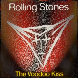 THE ROLLING STONES - The Voodoo Kiss