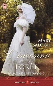 La saga des Bedwyn T5; L'inconnu de la forêt - Mary Balogh - J'ai Lu