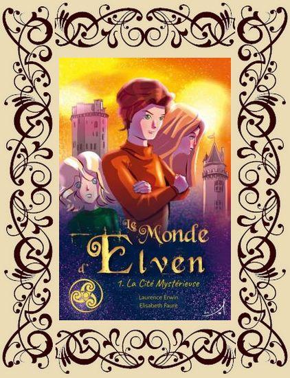 Le Monde d'Elven, t1 : La Cité Mystérieuse