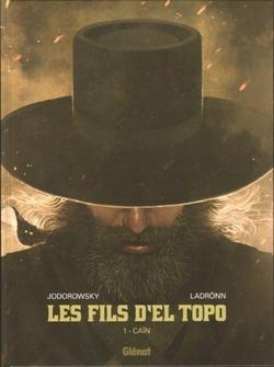 Les fils d'El Topo - tome 1 : Caïn