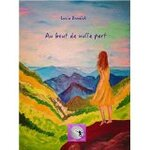 Au bout de nulle part de Lucia Bendick