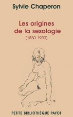 Les origines de la sexologie (1850-1900). Sylvie Chaperon