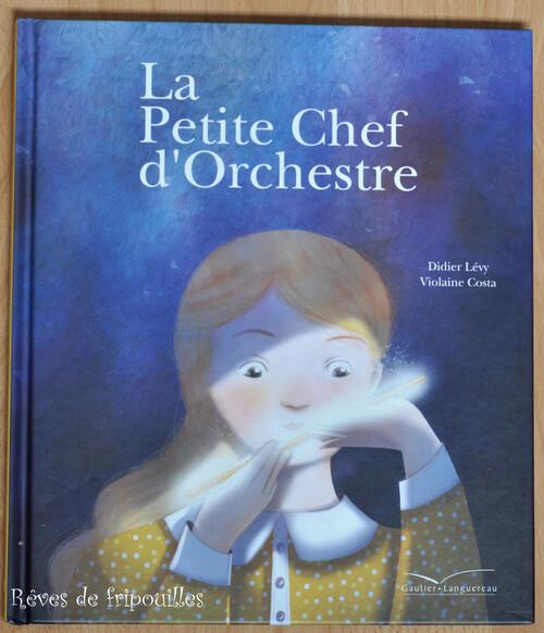 La petite chef d'Orchestre de Didier Lévy et Violaine Costa, éd. Gautier-Languereau
