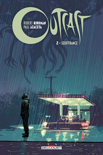 Outcast 2- Souffrance - Robert kirkman & Paul Azaceta