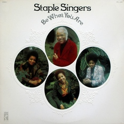 The Staple Singers - Be What You Are - Complete LP