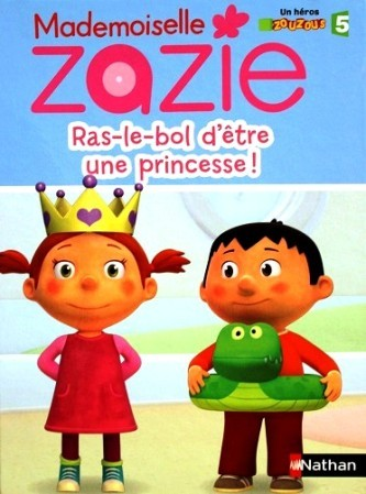 Mademoiselle-Zazie-ras-le-bole-d-etre-une-princesse-1.JPG