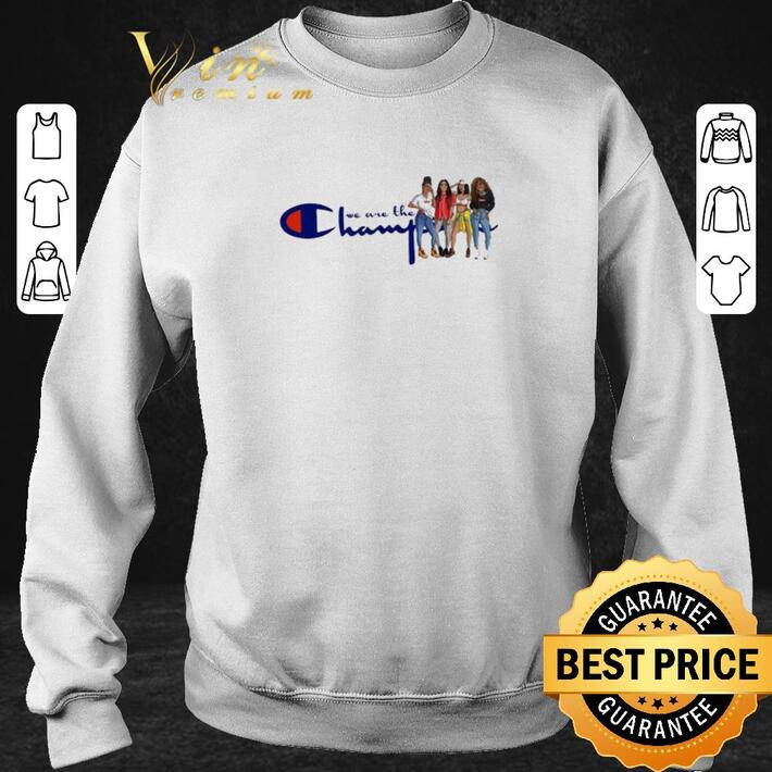 Funny Girls Trip we are the Champion shirt