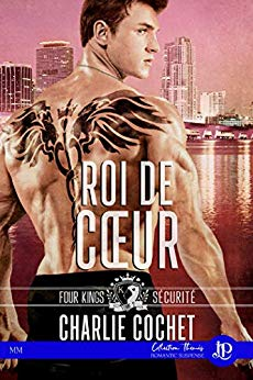 Roi de coeur : Four King Security #2 de Charlie Cochet