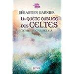 Chronique La quête oubliée des celtes tome 2 Gae Bolga de Sébastien Garnier