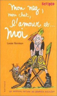 Louise Rennison : Georgia Nicholson T1 - Mon nez, mon chat, l'amour et... moi