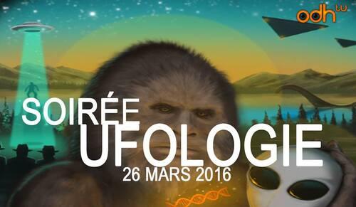 Le 26 mars 2016, c'est la soirée de l'ufologie