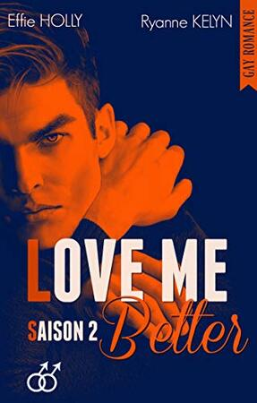 Love Me Better saison 2 de Ryanne Kelyn et Effie Holly